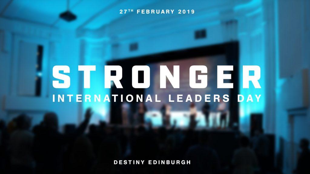 Stronger - International Leaders Day Edinburgh Feb '19