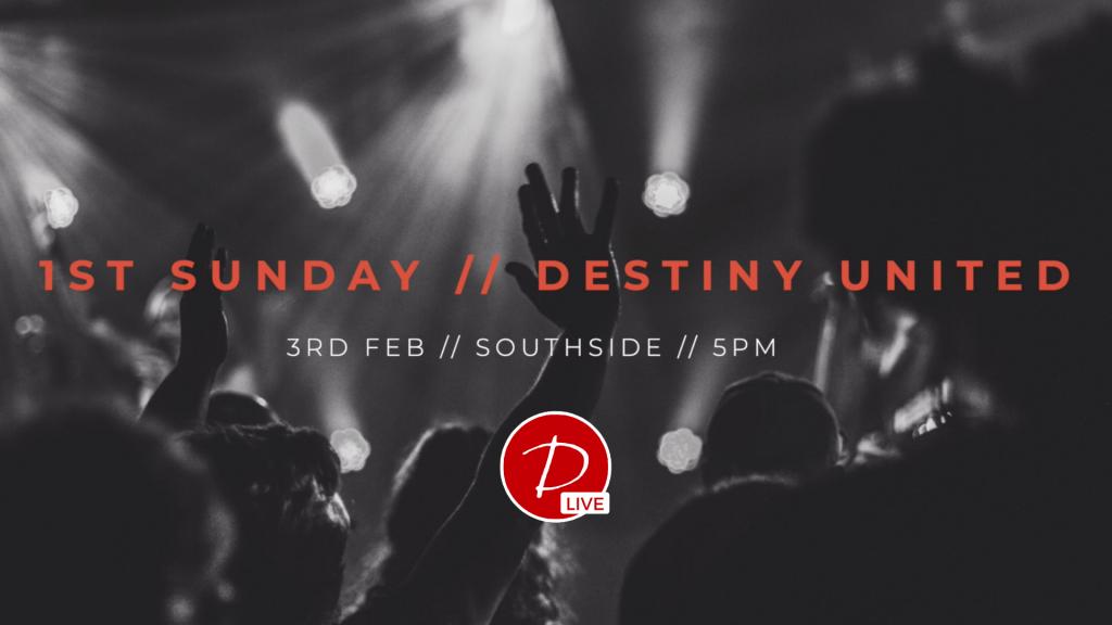 1st Sunday - Destiny United - LIVE
